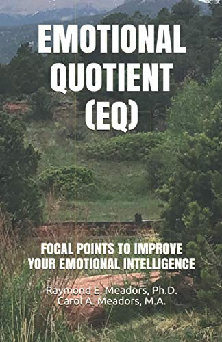 EMOTIONAL QUOTIENT (EQ): FOCAL POINTS TO IMPROVE YOUR EMOTIONAL INTELLIGENCE