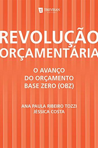 Revolução Orçamentária: o Avanço do Orçamento Base Zero (Obz)