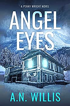 Angel Eyes: The Haunting of January House (Penny Wright Book 2) by [A.N. Willis]