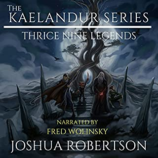 The Kaelandur Series Box Set: Thrice Nine Legends Saga                   By:                                                                                                                                 Joshua Robertson                               Narrated by:                                                                                                                                 Fred Wolinsky                      Length: 29 hrs and 47 mins     22 ratings     Overall 3.4