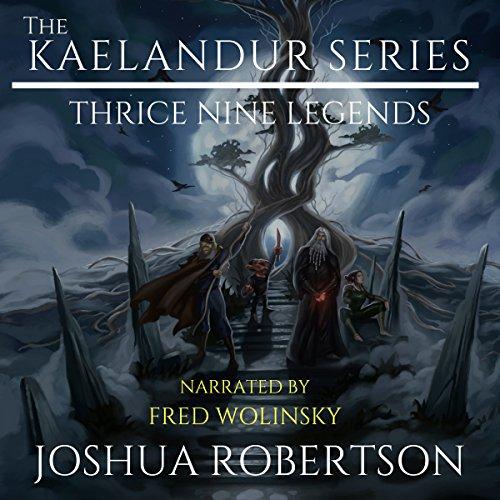 The Kaelandur Series Box Set: Thrice Nine Legends Saga audiobook cover art