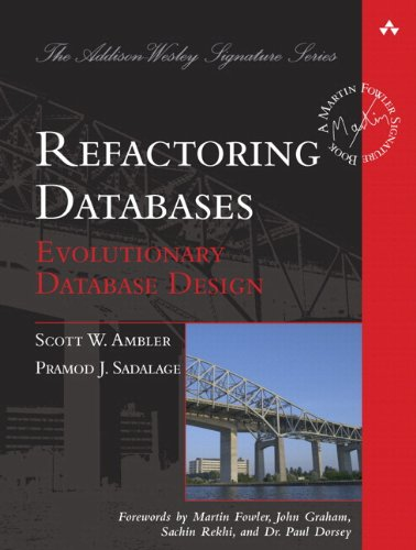Refactoring Databases: Evolutionary Database Design: Evolutionary Database Design (Paperback) (Addison Wesley Signature Series)