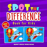 Spot the Difference Book for Kids: Over 100 hilarious illustrations with solutions, the perfect way to improve Observation and Concentration Skills for kids of all ages.