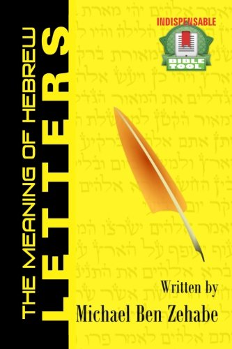 The Meaning of Hebrew Letters: A Hebrew Language Program For Christians (The Jonah Project)