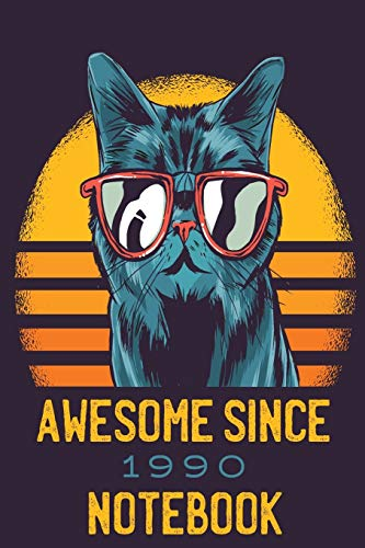 Awesome Since 1990: Notebook Style Cute Animal Cat Blank Unruled Unlined Plain Journal, Workbook, Composition Diary Unique Cheap Gift Idea for Boys Girls Coworker or Friend with Fun and Humor