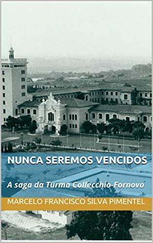 Nunca Seremos Vencidos: A saga da Turma Collecchio-Fornovo (Portuguese Edition)