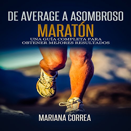 De Average A Asombroso Maraton [From Average to Amazing Marathon] audiobook cover art