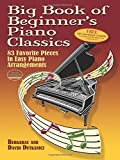 Big Book of Beginner's Piano Classics: 83 Favorite Pieces in Easy Piano Arrangements (Book & Downloadable MP3) (Dover Music for Piano)