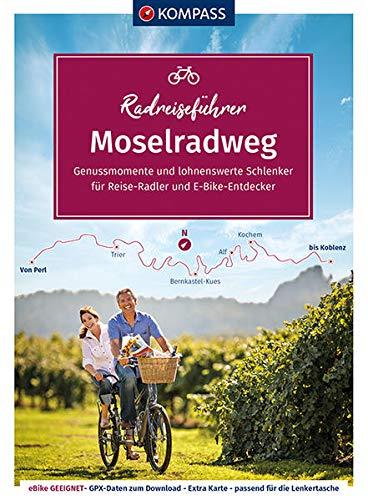 KOMPASS RadReiseFührer Erlebnis Moselradweg: von Perl nach Koblenz - 286 km. GPX-Daten zum Download. (KOMPASS-Fahrradführer, Band 6917)