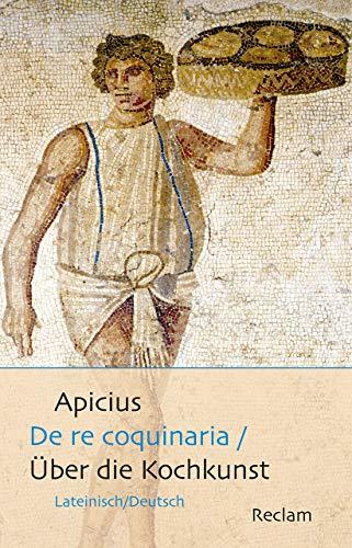 De re coquinaria / Über die Kochkunst: Lateinisch/Deutsch (Reclams Universal-Bibliothek)