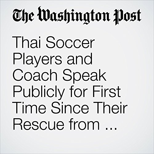 Thai Soccer Players and Coach Speak Publicly for First Time Since Their Rescue from Flooded Cave copertina