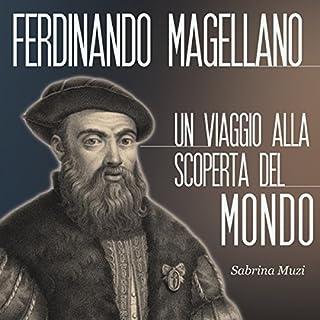Magellano: Un viaggio alla scoperta del mondo copertina