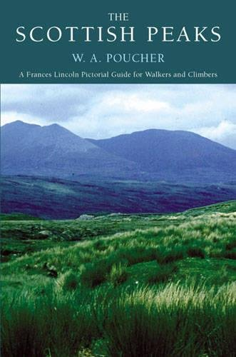 The Scottish Peaks: The Classic Guide for Walkers and Climbers: A Poucher Guide