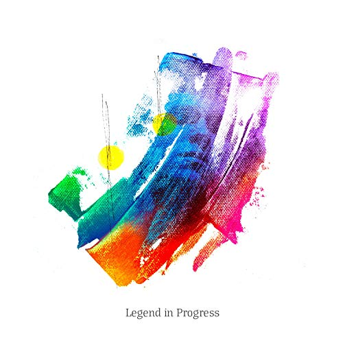 Legend in Progress [Explicit]