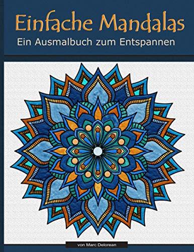 Einfache Mandalas: Ein Ausmalbuch zum Entspannen