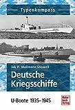Deutsche Kriegsschiffe: U-Boote 1935-1945 (Typenkompass) - Jak P. Mallmann-Showell