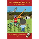 Five Chapter Books 5: Systematic Decodable Books for Phonics Readers and Folks with a Dyslexic Learning Style (DOG ON A LOG Chapter Book Collection)