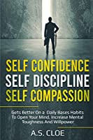 Self Confidence Self Discipline Self Compassion