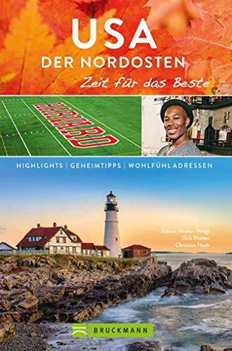 Bruckmann Reiseführer USA der Nordosten: Zeit für das Beste: Highlights, Geheimtipps, Wohlfühladressen