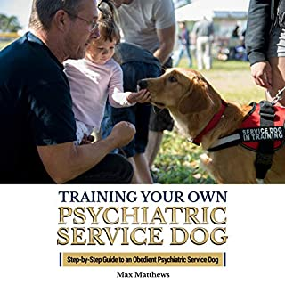 Training Your Own Psychiatric Service Dog audiobook cover art