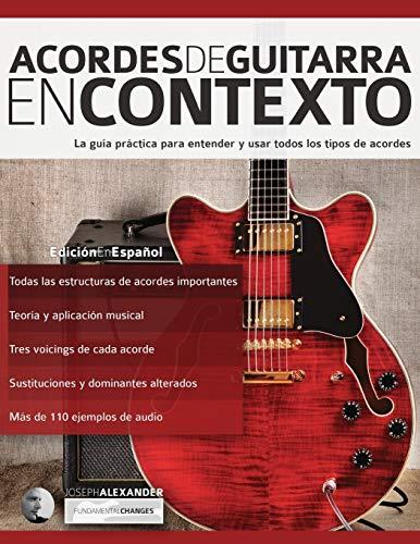 Acordes de guitarra en contexto: Construcción y aplicación: 2 (Teoría de la guitarra)