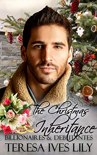The Christmas Inheritance (Billionaires & Debutantes Book 3) by [Teresa Ives Lilly, v mckevitt]