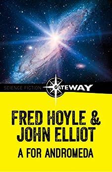 A for Andromeda by [Fred Hoyle, John Elliott]