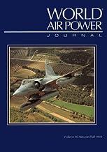 World Air Power Journal: Focus Aircraft: Dassault Mirage 2000 - France's Major Warplane Described in Detail (Vol 10)