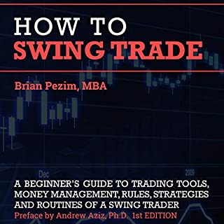 How to Swing Trade                   Written by:                                                                                                                                 Mr. Brian Pezim,                                                                                        Andrew Aziz - preface                               Narrated by:                                                                                                                                 Jason R. Gray                      Length: 7 hrs and 48 mins     4 ratings     Overall 4.8