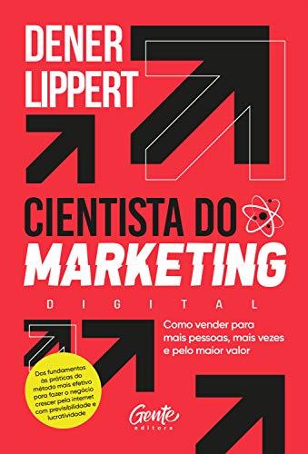 Cientista do Marketing: Como vender para mais pessoas, mais vezes e pelo maior valor.
