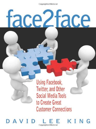 Image of Face2Face: Using Facebook, Twitter, and Other Social Media Tools to Create Great Customer Connections