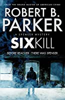 Sixkill (The Spenser Series)