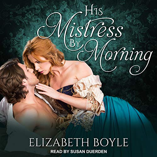 His Mistress by Morning Audiobook By Elizabeth Boyle cover art