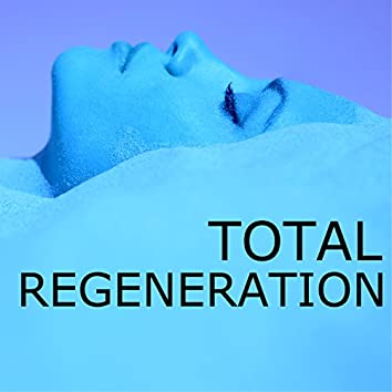 Total Regeneration - Heal Imbalances with Relaxing Mindfulness Music, Mind Body Connection