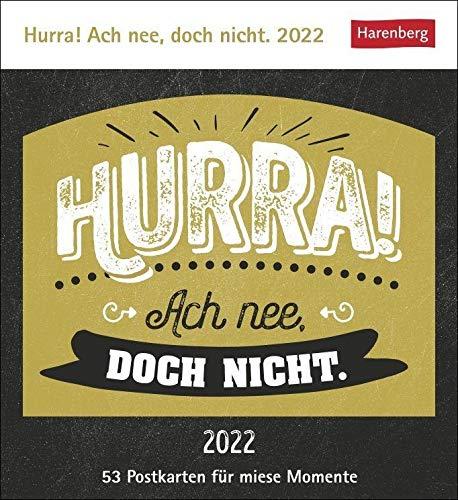 Hurra! Ach nee, doch nicht Postkartenkalender 2022 - Tischkalender mit 53 perforierte Postkarten zum Heraustrennen - zum Aufstellen oder Aufhängen - 16 x 17,5 cm: 53 Postkarten für miese Momente