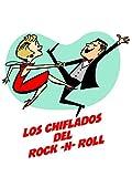 Los Chiflados Del Rock And Roll