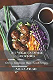 The Vegan Japanese Cookbook: Over 30 Nutritious Plant-Based Recipes