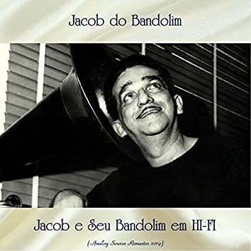 Jacob e Seu Bandolim em HI-FI (Analog Source Remaster 2019)
