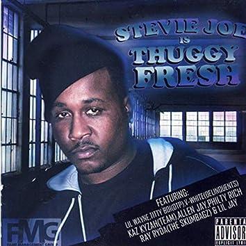 """Stevie Joe """"Thuggy Fresh"""""""