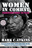 Women in Combat: Feminism Goes to War