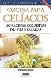 Cocina para celíacos 3º ed: 100 Recetas Exquisitas Dulces Y Saladas