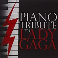 Piano Tribute to Lady Gaga by Lady Gaga Tribute (2011-05-31)