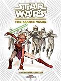 Star Wars - The Clone Wars T03 - La Planète des fauves