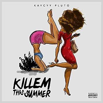 Killem This Summer
