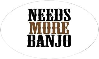 CafePress Needs More Banjo Oval Bumper Sticker, Euro Oval Car Decal