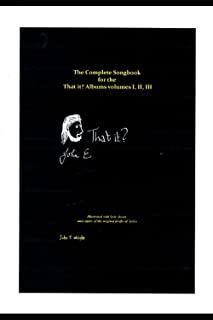 The Complete Songbook for the That it? albums: That it? albums Songbook (John E Songbooks)