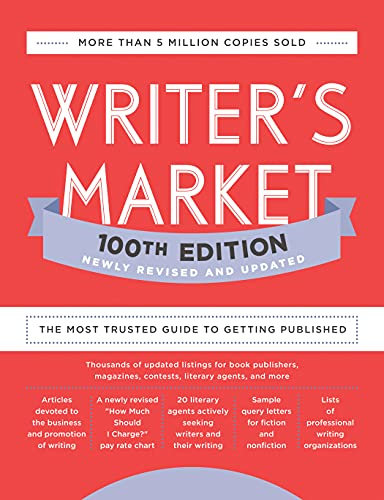 Writer's Market 100th Edition: The Most Trusted Guide to Getting Published