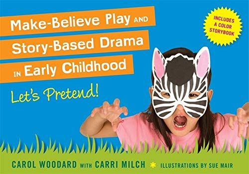 Make-Believe Play and Story-Based Brama in Early Childhood: Let's Pretend!