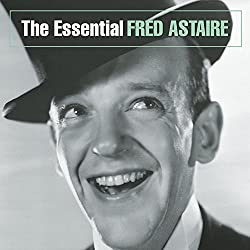 The Essential Fred Astaire