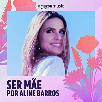 Ser mãe por Aline Barros